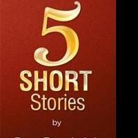 New Book Shares 5 SHORT STORIES