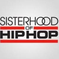 Oxygen's SISTERHOOD OF HIP HOP to Debut 8/12