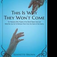 Kennette Brown Releases Debut Book, THIS IS WHY THEY WON'T COME