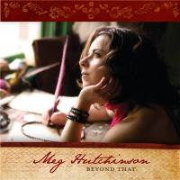 MEG HUTCHINSON Releases New Album BEYOND THAT Today