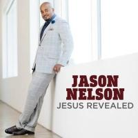 Hit artist Jason Nelson to Release New Album 'Jesus Revealed', 1/20