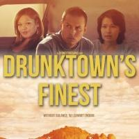 Sundance Hit DRUNKTOWN'S FINESST to Open in NYC This February