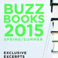 Buzz Books' 6th Edition Of Pre-Pub Excerpts, More Than Double In Size Since The First Volume, Features A Total Of 65 Top Spring/Summer Titles In Two New, Free eBooks