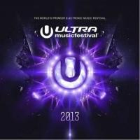 ULTRA MUSIC Releases 'ULTRA MUSIC FESTIVAL 2013' Today