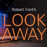 World Premiere of Robert Ford's 'Look Away' Begins Friday