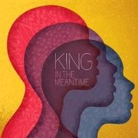 KING Releases Debut Single  'In The Meantime' On iTunes, Amazon & More