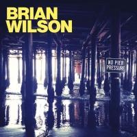 Brian Wilson's 11th Solo Studio Album 'No Pier Pressure' to Be Released 4/7
