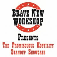 Brave New Workshop Comedy Theatre to Present PROMISCUOUS HOSTILITY STANDUP SHOWCASE