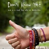 Romantic Comedy Drama DON'T KNOW YET Comes to Digital VOD Today