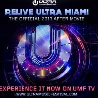 'Relive Ultra Miami: The Official 2013 After Movie' Now Available