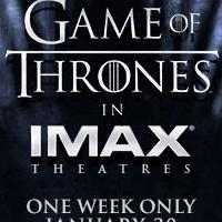 GAME OF THRONES IMAX Screenings Rescheduled to Accommodate High Demand