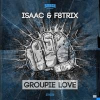 ISAAC & F8TRIX Release 'Groupie Love' on Smash The House