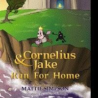 Mattie Simpson Present 'Cornelius and Jake Run For Home'