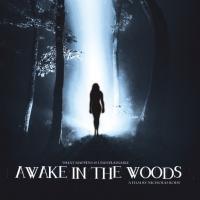 Horror Docudrama AWAKE IN THE WOODS to Be Released Worldwide, 5/19