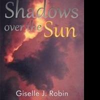 Giselle J. Robin's SHADOWS OVER THE SUN to Be Featured in London Book Fair