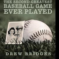 Drew Bridges Shares THE SECOND-GREATEST BASEBALL GAME EVER PLAYED