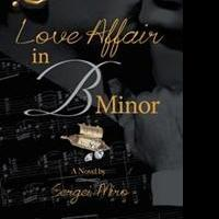 Sergei Miro Releases LOVE AFFAIR IN B MINOR