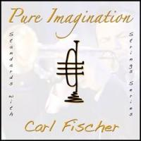 World-Renowned Trumpet Player Carl Fischer Releases Single 'Pure Imagination' to Benefit  Children's Hospital Charities
