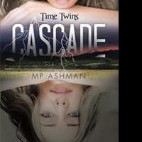 MP Ashman Releases Second Installment of 'Time Twins Series'