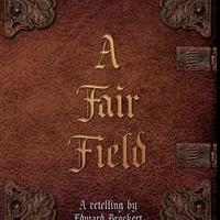 Edward Brockert Launches Debut Book, A FAIR FIELD