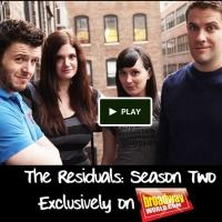 THE RESIDUALS Webseries Launches Kickstarter Campaign; Horatio Sanz, Michael Torpey, Jenna Leigh Green Sign on for Season 2 Exclusively on BroadwayWorld!