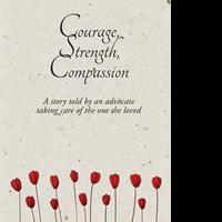Teresa Wilhelm Launches Debut Book, COURAGE, STRENGTH, COMPASSION