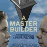 Andre Gregory Talks New Film Of Ibsen's A MASTER BUILDER