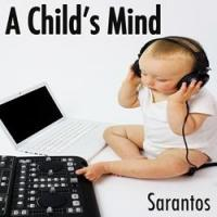 Sarantos Releases Music Video for 'A Child's Mind'