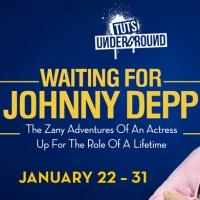 BWW Interviews: Deedee O'Malley and Janet Cole Valdez Dish on TUTS Underground's WAITING FOR JOHNNY DEPP