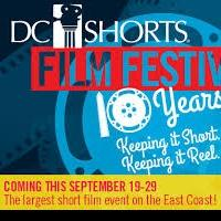 DC Shorts Film Festival Returns for its 10th Year, 9/19