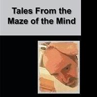 C. M. Villaescusa Releases TALES FROM THE MAZE OF THE MIND