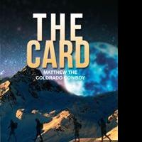 Matthew the Colorado Cowboy Launches Debut Book, THE CARD