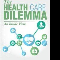 Randolph R. Estwick Reveals THE HEALTH CARE DILEMMA in New Book