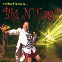Michael Pacas' BIG N' EASY Set for Davenport's, Begin. 2/16
