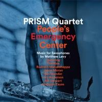 PRISM Quartet Announces Release of PEOPLE'S EMERGENCY CENTER