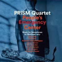 PRISM Quartet Announces Release of PEOPLE'S EMERGENCY CENTER