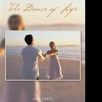 Jan Carol Releases THE DANCE OF LIFE