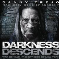 Danny Trejo Stars in Thriller DARKNESS DESCENDS, Now Available  on iTunes