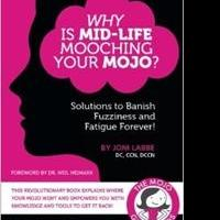 Dr. Joni Labbe Releases WHY IS MID-LIFE MOOCHING YOUR MOJO?