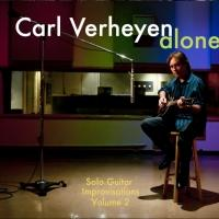 CARL VERHEYEN to Release Second Acoustic Album 'Alone'