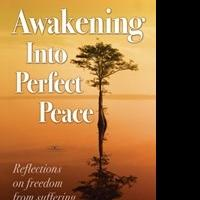 'Awakening Into Perfect Peace' Launches on United Nation's International Day of Peace, 9/21
