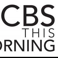 CBS THIS MORNING: SATURDAY Posts Year-to-Year Gains in Adults 25-54