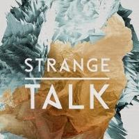 STRANGE TALK on Tour with THE SOUNDS; Album Out 4/29
