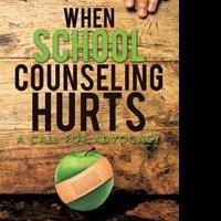 Crystal M. Giddings Releases WHEN SCHOOL COUNSELING HURTS