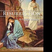 THE RESURRECTION: A CRITICAL INQUIRY is Released