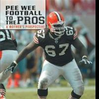 PEE WEE FOOTBALL TO THE PROS Tells Story of Football Player from Mother's Perspective