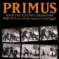 Akashic Books Releases PRIMUS, OVER THE ELECTRIC GRAPEVINE Today