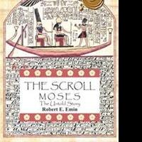 Robert E. Emin Releases THE SCROLL MOSES