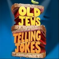 OLD JEWS TELLING JOKES Closes Off-Broadway Today; Heads to Chicago