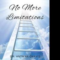 Antwan Chavis Releases NO MORE LIMITATIONS